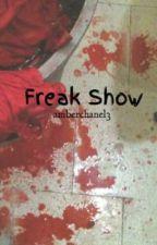 Freak Show (A Set It Off Fanfiction) by amberchanel3