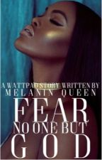 Fear No One But God by Melanin_Queen