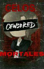 Celos Mortates  by cuki-chan