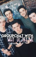 Why don't we♥︎ groupchat by goldbesson