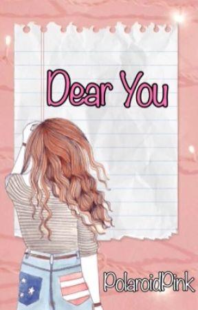 Dear you by PolaroidPink
