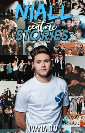 Niall Centric Stories by harryxniall18