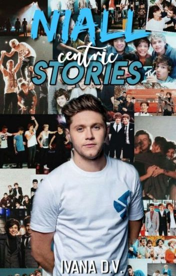 Niall Centric Stories