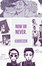 Now Or Never . <  Vanoss & Delirious  > by destlirious
