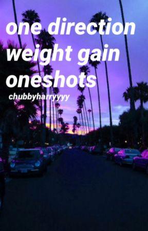 1d weight gain one-shots by chubbyharryyyy