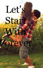 Let's Start With Forever (An Austin Mahone Love Story) by MadelineMahone
