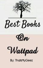 Best Books On Wattpad by DaOnes