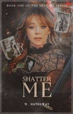 Shatter Me ━━ 𝐓𝐇𝐄 𝐃𝐎𝐂𝐓𝐎𝐑¹ ✔ by -dhampirroza