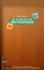 EL CLUB DE LAS RECHAZADAS (C.) by -Y00NBAE