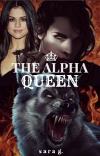THE ALPHA QUEEN by neuroticcc
