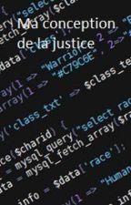 Ma conception de la justice by nonore38