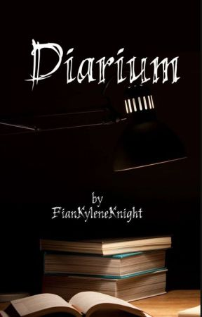 Diarium by FianKyleneKnight