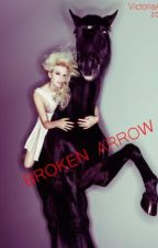 Broken Arrow (ON HOLD) by VictoriaAL