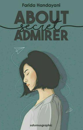 About Secret Admirer #Wattys2017 by FaridaHandayani