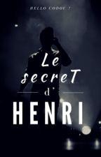 Le Secret d'Henri [En pause] by HelloCodou