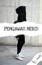Pengawas Nerd ( SLOW UPDATE ) by _RimHC02