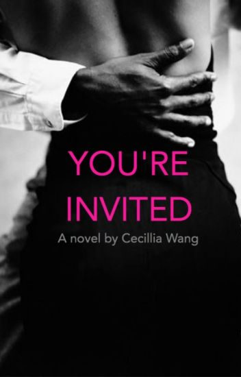 Youre invited cecillia wang wattpad youre invited stopboris Images