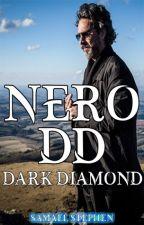 Nero DD (Dark Diamond) - Primeira Saga by SamuelStanford77