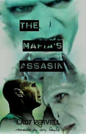 The Mafia's assassin (Harry Potter fanfic)  by ladypervell