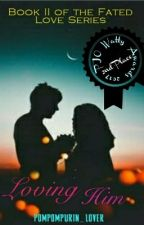 Loving Him(Completed) (Percy Jackson Fanfic And Apollo Love Story) by pompompurin_lover