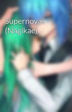 Supernovas (Nagikae) by Nagikae_Shipper