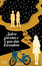 Sobre Garotas E O Que Elas Escondem (REVISÃO)  by AguaDoce_