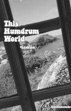 This Humdrum World • Lashton by catchlukeonfire