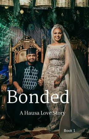 Bonded (A Hausa Love Story)✔️ by arummees