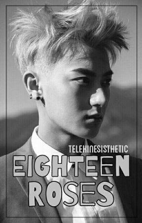 Eighteen Roses【Huang Zitao x Reader】 by telekinesisthetic