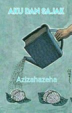Aku dan Sajak by azizahazeha