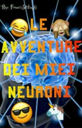 Le avventure dei miei neuroni by FranciStilinski