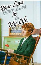 Your Love In My Life (FF Baekhyun EXO) by MhaaII4
