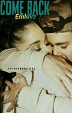 COME BACK ▪ Jariana by emluvzz