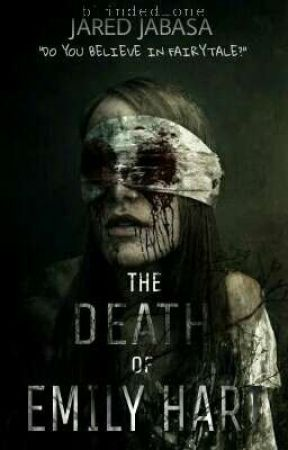 The Death of Emily Hart by blinded_one