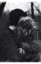 In love with the Alpha (rewrite) by SarcasticQueen123