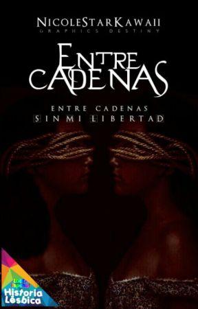 Entre Cadenas. © |PRÓXIMAMENTE| by NicoleCamCam
