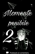 Momente penibile 2 |Pauză| by Pinguu21-12