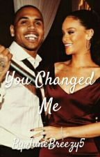 You Changed Me by JuneBreezy5
