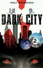 Dark City by HolyMoonstone03