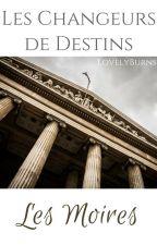 Les Changeurs de Destins - Les Moires by LovelyBurns
