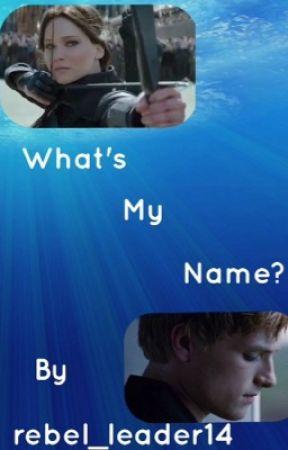 What's My Name? (Everlark AU) by rebel_leader14