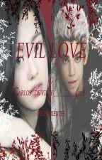EVIL LOVE : CARLOS DE VIL Y  ________________ (TU) by pokespeshipping
