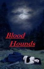 Blood Hounds( the 3rd book of the Sister of Katherine Pirece) by crazygirl_4898