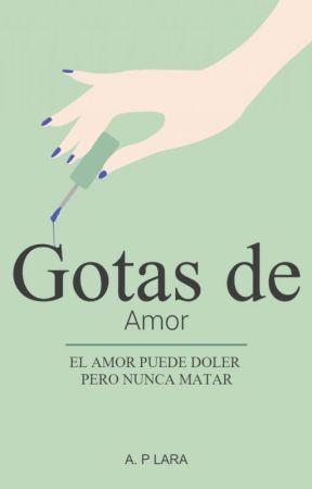 Gotas de amor by Adriana_Choices