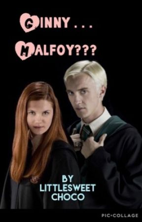 Ginny . . . Malfoy? by Littlesweetchoco