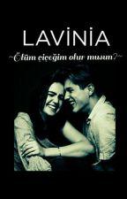 LAVİNİA by e_moccc