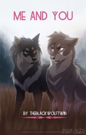 Me and You by TheBlackWolfTwin