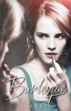 Burlesque [Dramione] by Elennie