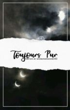 Toujours Pur (Wolfstar) by NeverEndingStory102