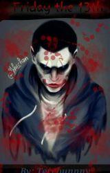 Friday the 13th (Delirious x Reader) by Terebunnny